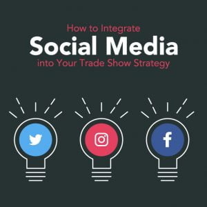 How to Integrate Social Media into Your Trade Show Strategy.