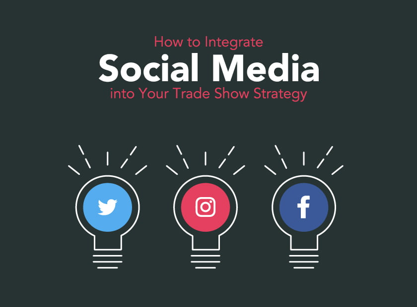 How to Integrate Social Media into Your Trade Show Strategy