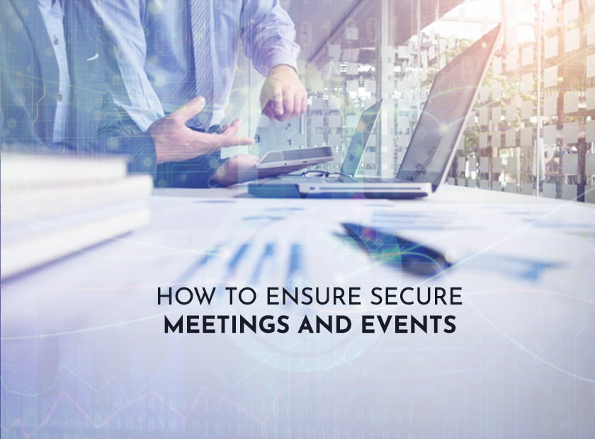 How to Ensure Secure Meetings and Events