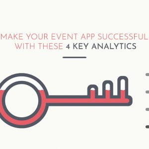 Make Your Event App Successful with These 4 Key Analytics