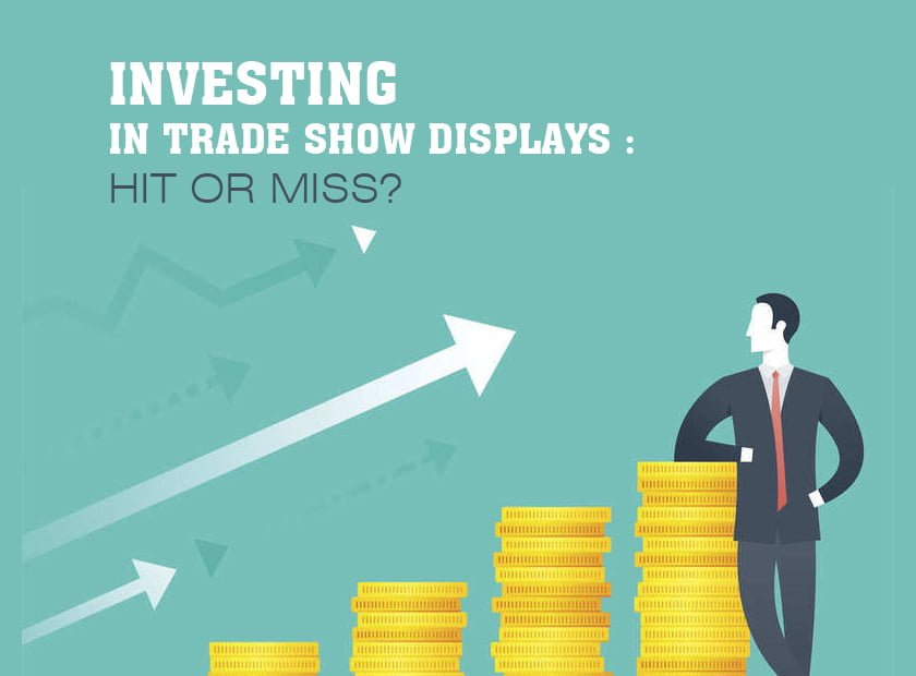 Investing in Trade Show Displays: Hit or Miss