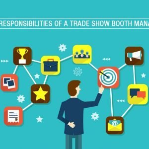 The Responsibilities of a Trade Show Booth Manager