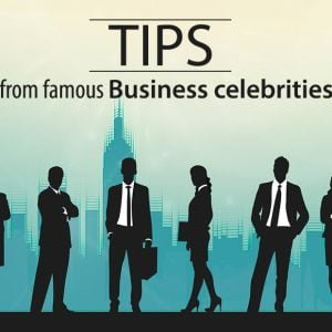 Tips from famous Business celebrities