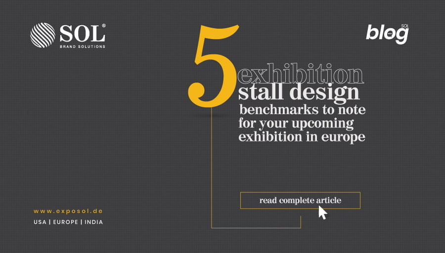 5 Exhibition Stall Design Benchmarks to Note For Your Upcoming Exhibition in Europe