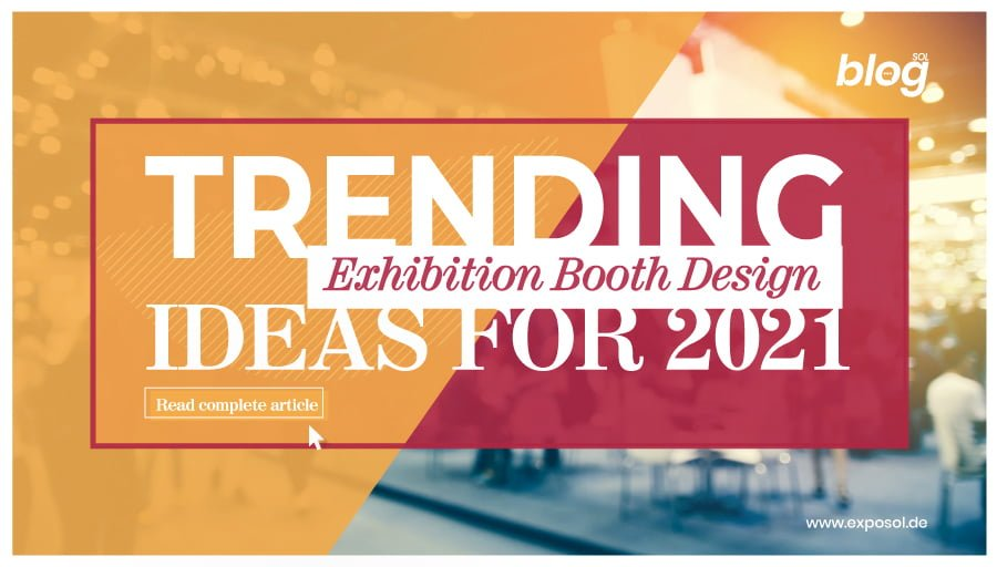 Trending Exhibition Booth Design Ideas for 20-21